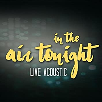 In the Air Tonight (Live Acoustic)
