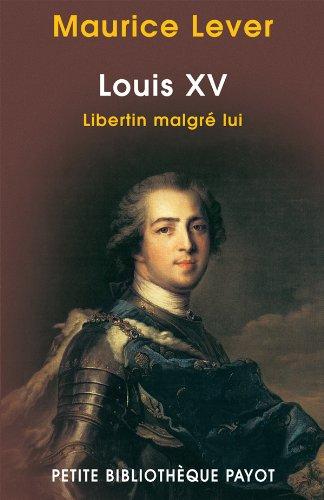 Louis XV libertin malgré lui