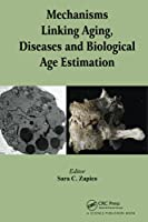 Mechanisms Linking Aging, Diseases and Biological Age Estimation