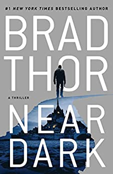 Near Dark: A Thriller (The Scot Harvath Series Book 19) by [Brad Thor]