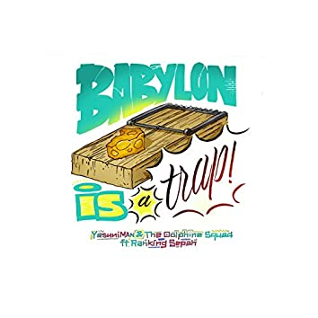 Babylon Is a Trap (Veterans Edit)
