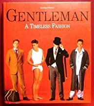 The Gentleman: A Timeless Fashion. The Guide to International Men's Fashion by Bernhard Roetzel (1999-08-01)