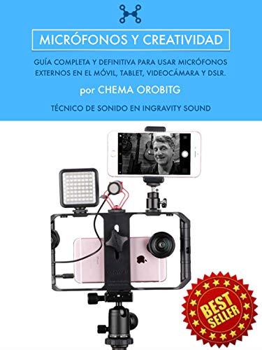 Micrófonos y Creatividad: Como conectar un micrófono externo a tu smartphone, tablet, videocámara y cámara réflex DSLR.