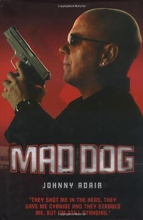 Mad Dog by Johnny Adair (2007-03-26)