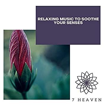 Relaxing Music To Soothe Your Senses