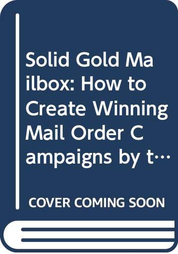 Solid Gold Mailbox: How to Create Winning Mail Order Campaigns by the Man Who's Done It All/2 Audio Cassettes