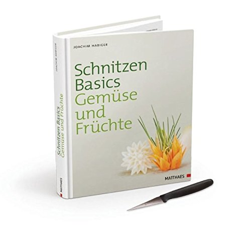 Schnitzen Basics - Gemüse und Früchte: Buch mit Schnitzmesser