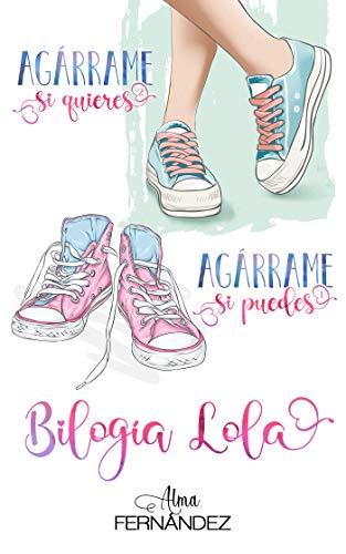 Biología Lola: Agárrame si puedes o quieres de Alma Fernández
