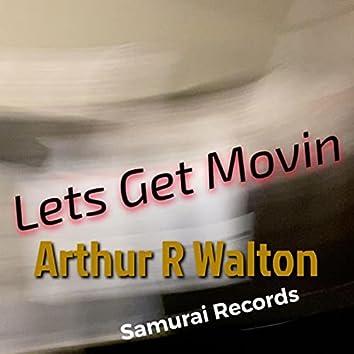 Lets Get Movin'