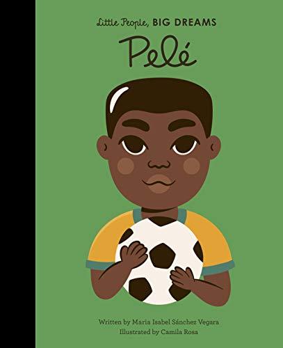 Pele (46) (Little People, BIG DREAMS, Band 46)