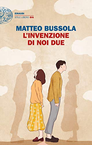 L'invenzione di noi due (Einaudi. Stile libero big)