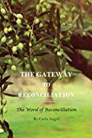 The Gateway to Reconciliation, The Word of Reconciliation