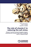 The role of vitamin C in reducing the salt stress