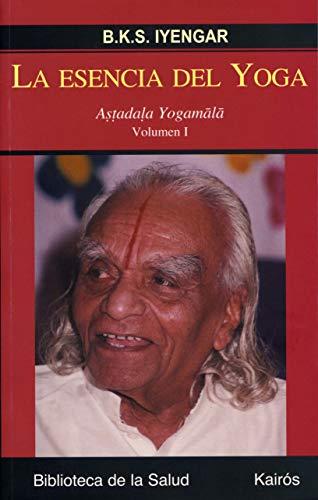 La esencia del Yoga I: Astadala Yogamala. Volumen I (Biblioteca de la Salud)
