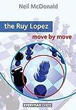 Ruy Lopez: Move By Move (everyman Chess)-Mcdonald, Neil