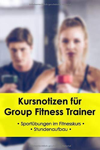 Kursnotizen für Group Fitness Trainer: Sportübungen im Fitnesskurs