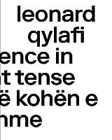 Leonard Qylafi: Occurrence in Present Tense―Ndodhi në kohën e tashme (Sternberg Press)