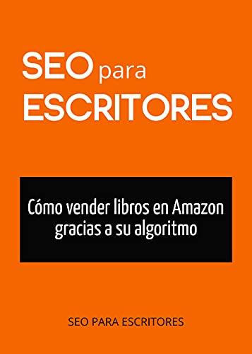 SEO para escritores: Cómo vender libros en Amazon gracias a su algoritmo