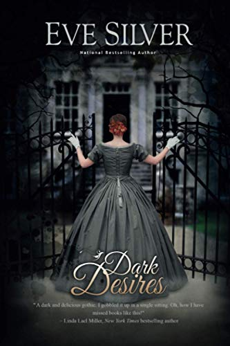 Compare Textbook Prices for Dark Desires Dark Gothic Volume 1  ISBN 9780994052827 by Silver, Eve