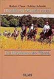 Handbuch Wanderreiten: Im Rhythmus der Pferde (Documenta Hippologica) - Robert Claus