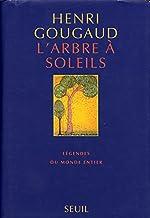 L'arbre à soleils - Légendes du monde entier de Henri Gougaud
