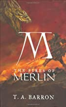 The Fires of Merlin by T. A. Barron (2007-09-20)