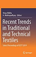 Recent Trends in Traditional and Technical Textiles: Select Proceedings of ICETT 2019