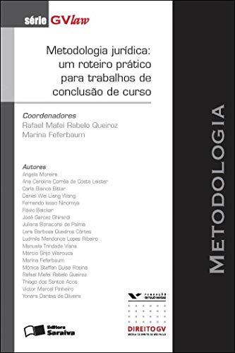 Metodologia jurídica: Um roteiro prático para trabalhos de conclusão de curso - 1ª edição de 2012