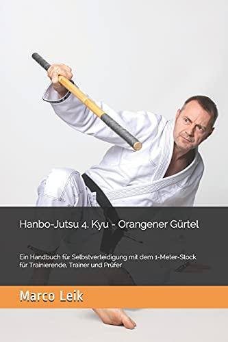 Hanbo-Jutsu 4. Kyu Orangener Gürtel:...