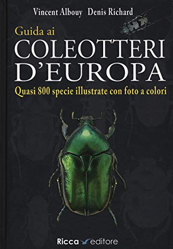 Guida ai coleotteri d'Europa. Ediz. illustrata