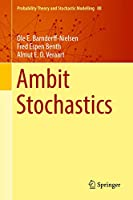 Ambit Stochastics (Probability Theory and Stochastic Modelling (88))