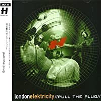 Pull the Plug by London Elektricity (1998-11-21)
