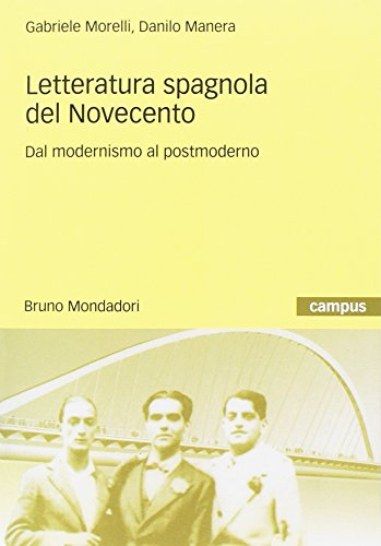 Letteratura spagnola del Novecento. Dal modernismo al postmoderno