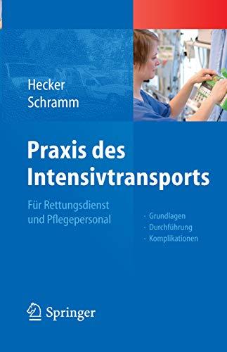 Praxis des Intensivtransports: Für Rettungsdienst und Pflegepersonal