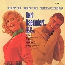 Bye Bye Blues by Bert Kaempfert and His Orchestra (1999-03-09)
