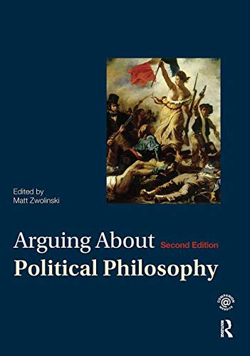Arguing About Political Philosophy (Arguing About Philosophy)