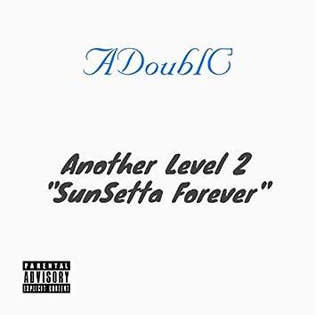 "Another Level 2 ""SunSetta Forever"""