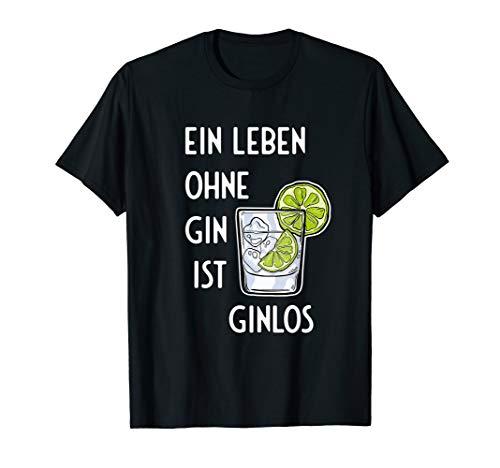 Ein Leben ohne Gin ist ginlos Gin Tonic & Lime Ginliebhaber T-Shirt