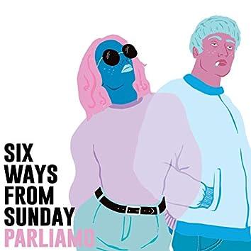 Six Ways from Sunday