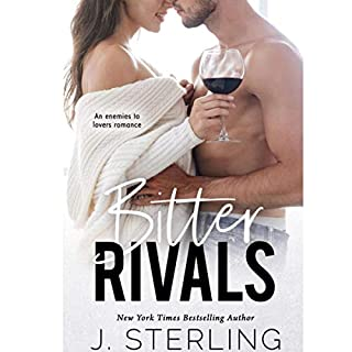 Bitter Rivals     An Enemies to Lovers Romance              By:                                                                                                                                 J. Sterling                               Narrated by:                                                                                                                                 Erin Mallon,                                                                                        Teddy Hamilton                      Length: 4 hrs and 26 mins     40 ratings     Overall 4.4