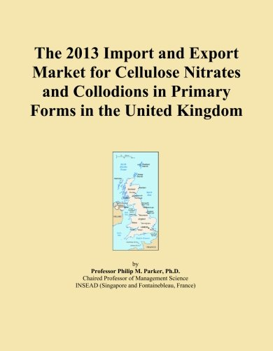 The 2013 Import and Export Market for Cellulose Nitrates and Collodions in Primary Forms in the United Kingdom