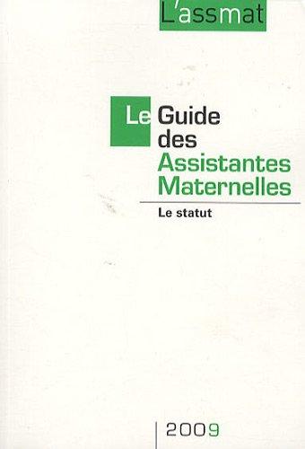 Le Guide des assistantes maternelles 2009: Le statut