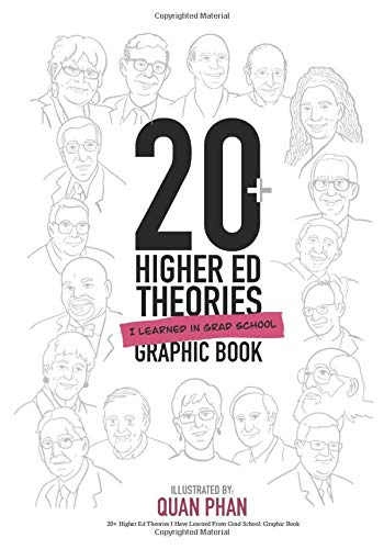Compare Textbook Prices for 20+ Higher Ed Theories I Have Learned From Grad School: Graphic Book  ISBN 9798603665832 by Phan, Quan M