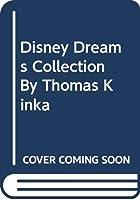 Disney Dreams Collection By Thomas Kinka