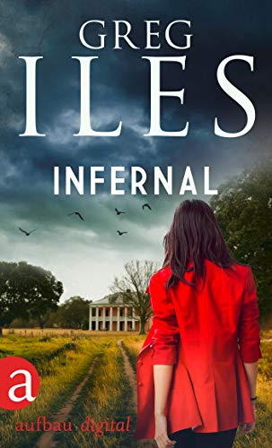 Infernal (Greg Iles Bestseller Thriller 6)