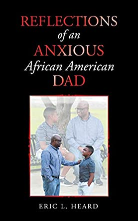 Reflections of an Anxious African American Dad