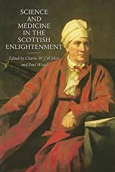 Science and Medicine in the Scottish Enlightenment: Charles Withers, Paul Wood