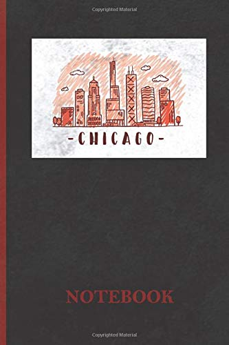 Chicago Notebook: Chicago Skyline Notebook Illinois Journal Diary Planner Gift For Chicago City Lovers Residents Visitors (6
