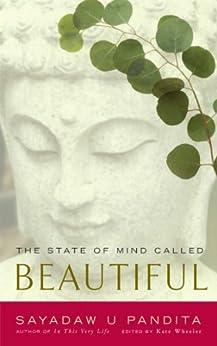The State of Mind Called Beautiful by [U Pandita, Kate Wheeler, Vivekananda]