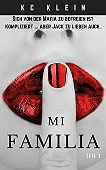 Mi Familia - Part III (Verheiratet mit der Mafia 3) (German Edition) by [KC Klein, Stephanie Uschold]